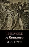 The Monk A Romance: With Original Classics and Annotated (English Edition)
