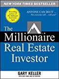 The Millionaire Real Estate Investor: Anyone Can Do it - Not Everyone Will
