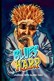 BLUES HARP – MY PERSONAL JOURNAL: A BLANK TAB JOURNAL FOR THE BLUES HARP ENTHUSIAST TO WRITE DOWN THE TUNES THEY LOVE TO PLAY AND THE TUNES THEY CREATE.