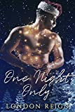 One Night Only: A Quick and Steamy Holiday Romance (English Edition)
