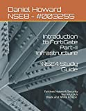NSE4 Study Guide Part-II Infrastructure: Fortinet Network Security Introduction